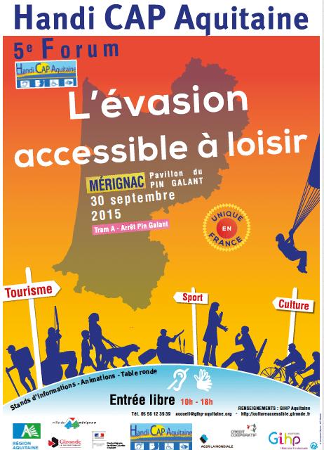 Forum Handi CAP Aquitaine « L'évasion accessible à loisirs » Mercredi 30 septembre 2015