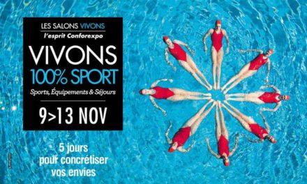 Découvrez 100 disciplines sportives du 9 au 13 novembre sur le salon VIVONS 100% Sport de Bordeaux !