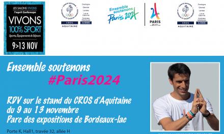 Salon VIVONS Sport Bordeaux – Le CROS met Paris 2024 à l'honneur